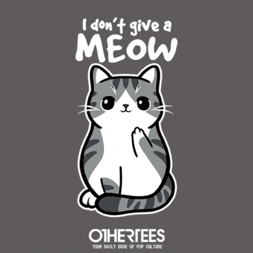 Don't Give a MEOW