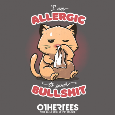 Allergic to your Bullshit