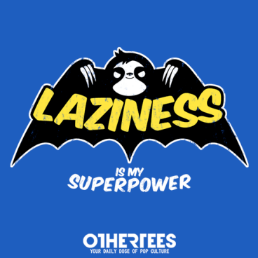 Laziness is my Superpower