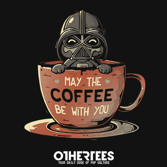 May the Coffee Be With You